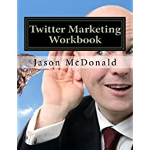 Twitter Marketing Workbook: How to Market Your Business on Twitter