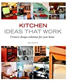Kitchen Ideas that Work: Creative Design Solutions for Your Home (Taunton's Ideas That Work)