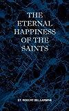 The Eternal Happiness of the Saints, St. Robert Bellarmine, 0981990150