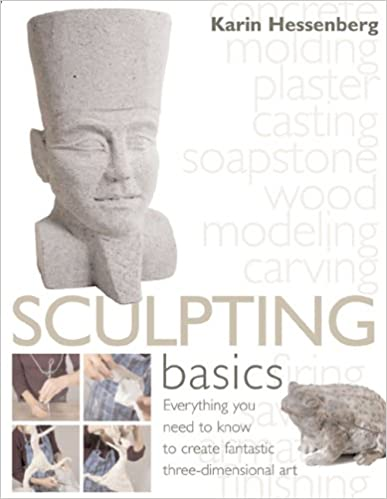 Sculpting Basics: Everything You Need to Know to Create Three-Dimensional Artworks