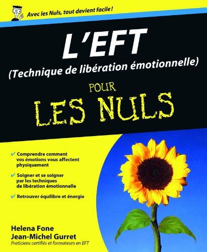 L'EFT (Technique de libération émotionnelle) pour les Nuls (French Edition)