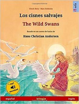 Los cisnes salvajes - The Wild Swans. Libro bilingüe para ...