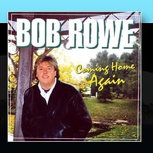 Bob Rowe - Coming Home Again - Amazon.com Music