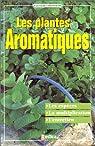 Les plantes aromatiques par Lamontagne