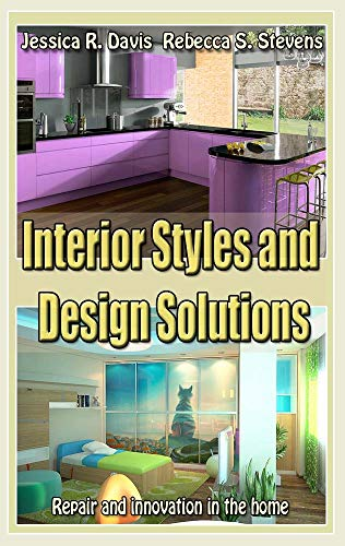 Interior Styles and Design Solutions: Repair and innovation in the home (Interior Design Of House In Indian Style)