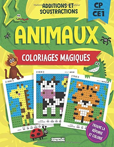 Animaux Coloriages Magiques Additions Et Soustractions Cp Ce1 Cahier D Exercices French Edition Publishing Gameplay 9781912191215 Amazon Com Books