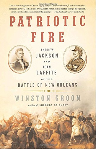 Patriotic Fire: Andrew Jackson and Jean Laffite at the Battle of New - Indian Orleans Store New