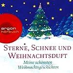 Sterne, Schnee und Weihnachtsduft. Meine schönsten Weihnachtsgeschichten | Joseph von Eichendorff,Hans Christian Andersen,Theodor Storm