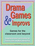 Drama Games and Improvs, Justine Jones and Mary Ann Kelley, 1566081475
