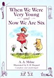 When We Were Very Young: AND Now We are Six