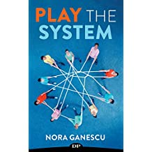 Play the System: The Corporate Rebel's Guide to Make Their Organization Listen and Change
