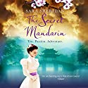 The Secret Mandarin Audiobook by Sara Sheridan Narrated by Ana Clements