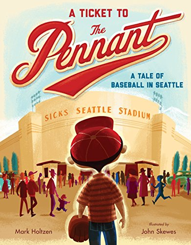 (A Ticket to the Pennant: A Tale of Baseball in Seattle)