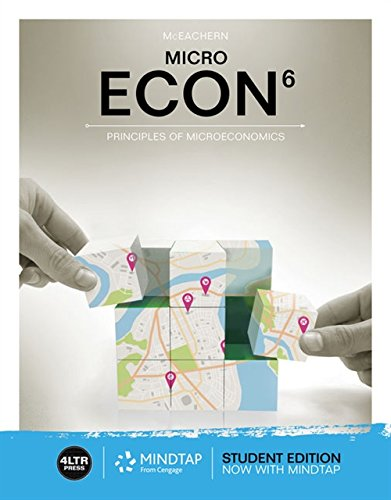 ECON MICRO (with MindTap, 1 term (6 months) Printed Access Card) (New, Engaging Titles from 4LTR Press)