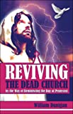 Reviving the Dead Church by the Way of Reminiscing the Day of Pentecost, William Dunigan, 1424165415