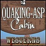 Quaking-Asp Cabin | Zane Grey