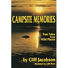 Campsite memories: True tales from wild places