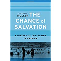 The Chance of Salvation: A History of Conversion in America