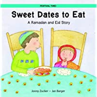 Sweet Dates to Eat: A Ramadan and Eid Story (Festival Time)