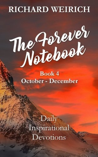 The Forever Notebook: Daily Quiet Time Devotions for Christians, Book 4, October – December (Volume 4)