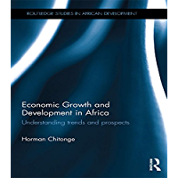 Economic Growth and Development in Africa: Understanding trends and prospects (Routledge Studies in African Development) (English Edition)