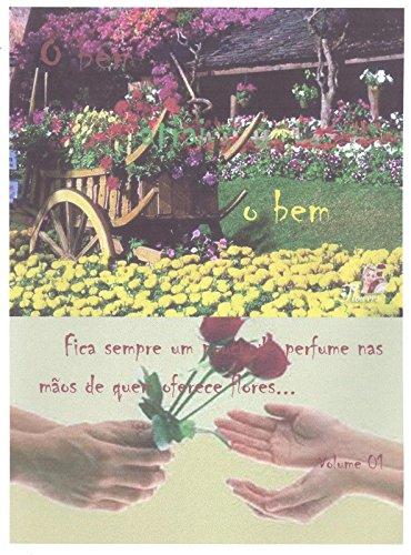 O BEM ATRAI O BEM: Fica sempre um pouco de perfume nas mãos de quem oferece flores
