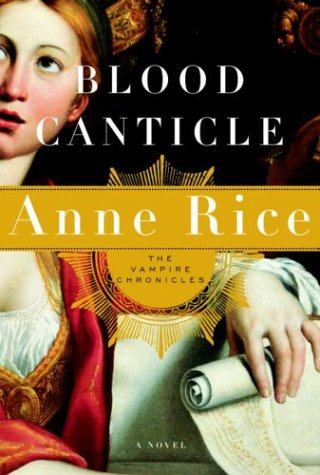 Blood Canticle - The Vampire Chronicles