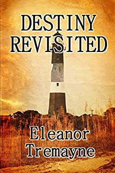 Destiny Revisited by [Tremayne, Eleanor Tremayne]