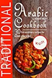 Traditional Arabic Cookbook. 30 Extraordinary Recipes for Home-cooking