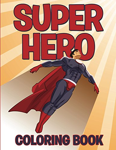 Superhero Coloring Book: Coloring Books for Kids (Art Book Series)