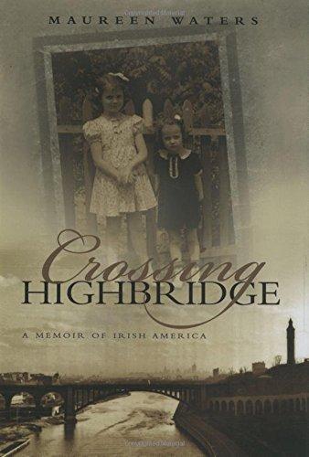 Crossing Highbridge: A Memoir of Irish America (Irish Studies)