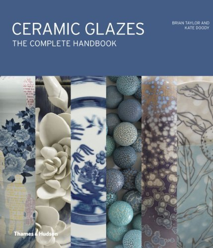 Ceramic Glazes: The Complete Handbook by Brian Taylor (2014-09-22)