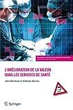 img - for L am lioration de la valeur dans les services de sant  (Progr s en s curit  des soins) (French Edition) book / textbook / text book