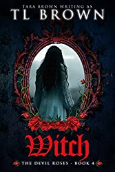 Witch (Devil's Roses book 4) (The Devil'S Roses) (English Edition)
