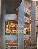 The Architect As Developer, John Portman and Jonathan Barnett, 0070505365