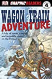 Wagon Train Adventure, John Kelly and Kate Simkins, 0756638526
