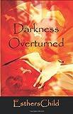 Darkness Overturned, Patricia Struntz, 1587368250