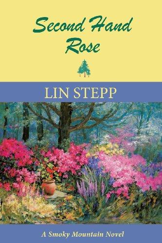 Second Hand Rose: A Smoky Mountain Novel (Book Five) (Smoky Mountain Novels)