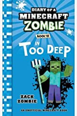 Diary of a Minecraft Zombie Book 18: In Too Deep Paperback