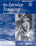 In-Service Training for Aquatic Professionals, Carney, Bruce and Ellis and Associates Staff, 0763711934