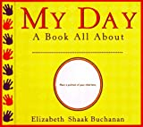 My Day, Elizabeth S. Buchanan, 0385482647