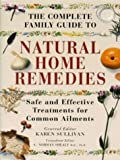 The Complete Family Guide to Natural Home Remedies, Norman C. Shealy, 1852309512