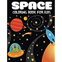 Space Coloring Book for Kids: Fantastic Outer Space Coloring with Planets, Astronauts, Space Ships, Rockets (Children