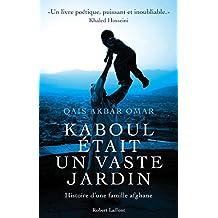 Kaboul était un vaste jardin (French Edition)
