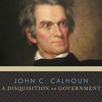 john c calhoun disquisition on government pdf