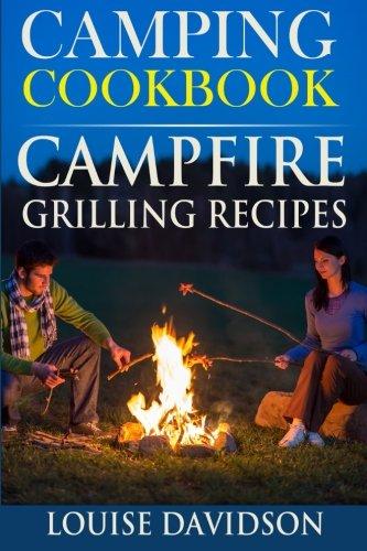 Camping Cookbook: Campfire Grilling Recipes (Volume 1) ebook