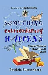 Something Extraordinary Happens, Chapter Book #10: Happy Friends, diversity stories children's series