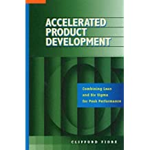 Accelerated Product Development: Combining Lean and Six Sigma for Peak Performance