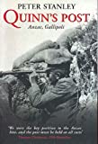Front cover for the book Quinn's Post: Anzac, Gallipoli by Peter Stanley