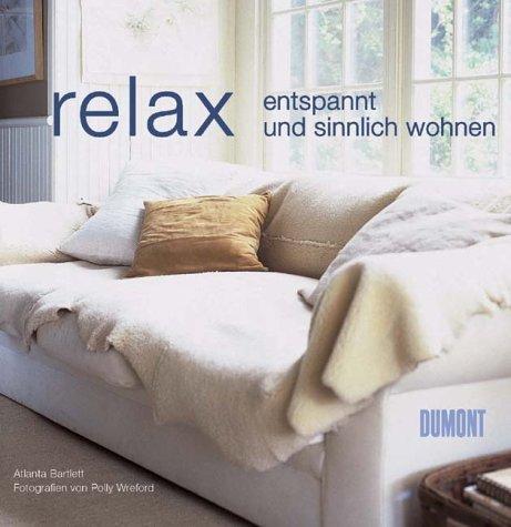 Relax Entspannt und sinnlich wohnen